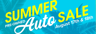 Summer Pre-owned Auto Sale August 17 & 18
