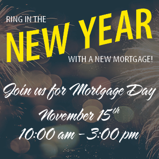 Ring in the New Year with a new mortgage! Join us for Mortgage Day November 15 10AM-3PM