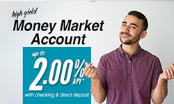 High yeild Money Market Account up to 2.00% APY* with checking and direct deposit