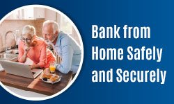 Banking from Home. Safe and Secure